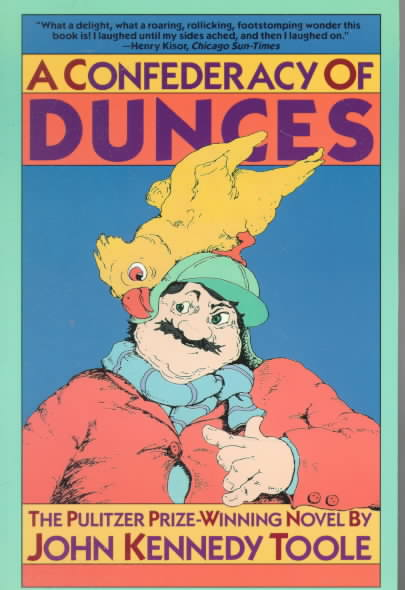 A Confederacy of Dunces, by John Kennedy Toole